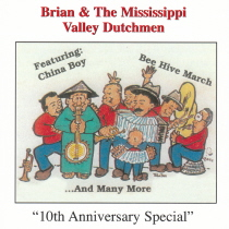 Brueggen, Brian and the Mississippi Valley Dutchmen - 10th Anniversary Special