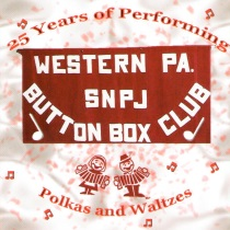 Western Pennsylvania SNPJ Button Box Club - 25 Years of Polkas and Waltzes