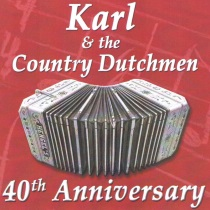 Karl and The Country Dutchmen - 40th Anniversary