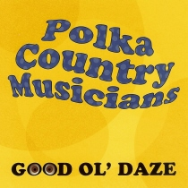 Polka Country Musicians - Good Ol' Daze