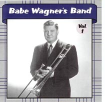 Babe Wagner - Babe Wagner's Band Volume 1