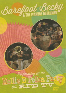 Barefoot Becky and the Ivanhoe Dutchmen - DVD