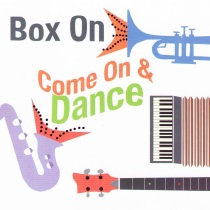 Box On - Come On and Dance