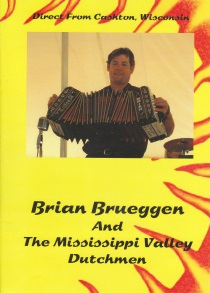 Brueggen, Brian and the Mississippi Valley Dutchmen - Brian Brueggen and the Mississippi Valley Dutchmen DVD