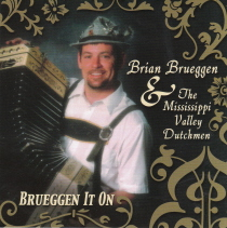Brueggen, Brian and the Mississippi Valley Dutchmen - Brueggen It On