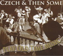 Czech and Then Some - Play Old Time Music