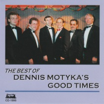 Good Times - The Best of Dennis Motyka's Good Times