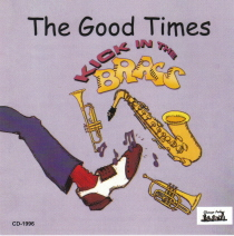 Good Times - Kick in the Brass
