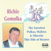 Gomulka, Richie - The Sweetest Polkas, Waltzes, and Obereks This Side of Heaven