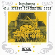 47th Street Concertina Club - Introducing the 47th Street Concertina Club