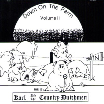 Karl and The Country Dutchmen - Down on The Farm, Volume 2