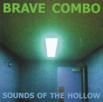 Brave Combo - Sounds of the Hollow