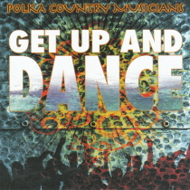 Polka Country Musicians - Get Up And Dance