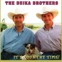 Dujka Brothers - It's Country Time!