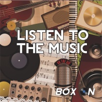 Box On - Listen To The Music