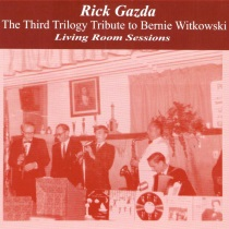 Gazda - Living Room Sessions - The Third Trilogy Tribute to Bernie Witkowski