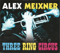 Meixner, Alex - Three Ring Circus