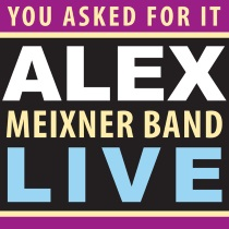 Meixner, Alex - You Asked For It - LIVE