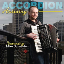 Schneider, Mike - Accordion Artistry