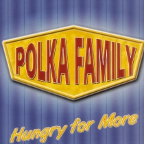 Polka Family - Hungry for More