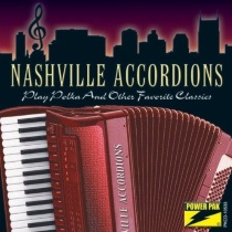 Nashville Accordions - Play Polka And Other Favorite Classics