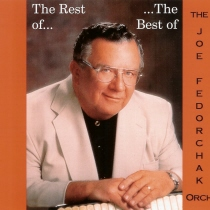 Fedorchak - The Rest of The Best of The Joe Fedorchak Orchestra