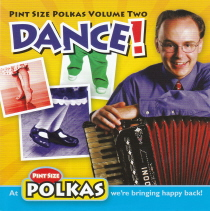 Schneider, Mike - Pint Size Polkas Volume Two:  DANCE!