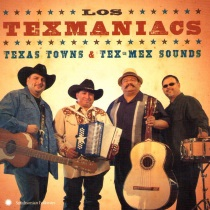 Los Texmaniacs - Texas Towns and Tex-Mex Sounds