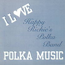 Happy Richie - I Love Polka Music