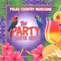 Polka Country Musicians - The Party Starts Here
