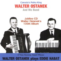 Ostanek - Walter Ostanek Plays Eddie Habat - Jubilee CD - Walter Ostanek's 100th CD Album