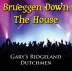 Brueggen, Gary and The Ridgeland Dutchmen - Brueggen Down The House