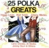 25 Polka Greats