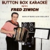 Ziwich - Button Box Karaoke with Fred Ziwich