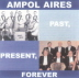 Ampol Aires - Past, Present, Forever