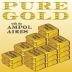 Ampol Aires - Pure Gold