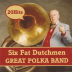 6 Fat Dutchmen - Great Polka Band - 20 Hits