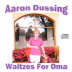 Dussing - Waltzes for Oma