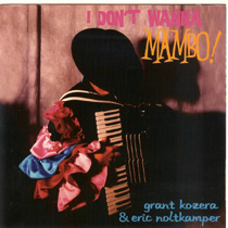 Noltkamper and Kozera - I Don't Wanna Mambo!