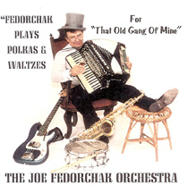 Fedorchak - Plays Polkas & Waltzes For That Old Gang of Mine