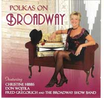 Wojtila, Don & Fred Gregorich with Christine Hibbs - Polkas On Broadway