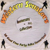 Western Senators - Anniversary Collection - 33 1/3 Years - 18 Good Time Party Polka Favourites!