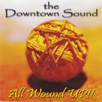 Downtown Sound - All Wound Up!!