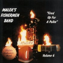 Malek's Fishermen - Fired Up For A Polka