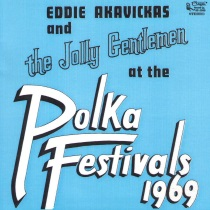 Polka Eddie Akavickas and the Jolly Gentlemen - At The Polka Festivals 1969