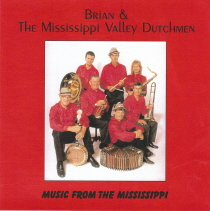 Brueggen, Brian and the Mississippi Valley Dutchmen - Music from the Mississippi