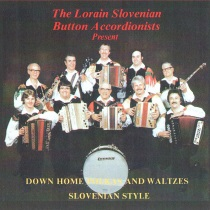 Lorain Slovenian Button Accordionists - Down Home Polkas and Waltzes Slovenian Style