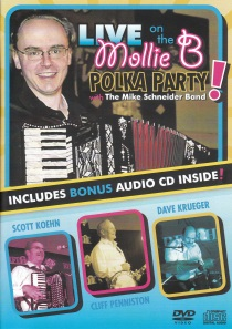 Schneider, Mike - Live on the Mollie B Polka Party!  DVD and CD