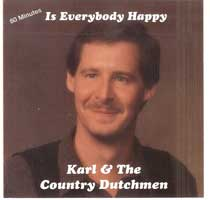 Karl & The Country Dutchmen - Is Everybody Happy