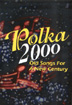 Polka 2000: Old Songs For A New Century - DVD